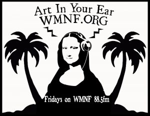 Art in Your Ear with Art2Action & Tempus Project @ WMNF airwaves 88.5fm or online WMNF.org