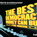 Image for the film The Best Democracy Money Can Buy