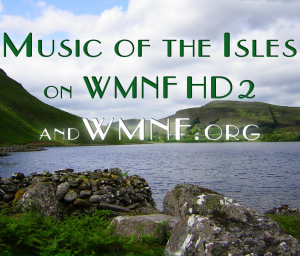 A CAPPELLA CELTIC: Harmony vocal groups in Scotland, Ireland, England, & Canada on Music of the Isles @ WMNF Music of the Isles