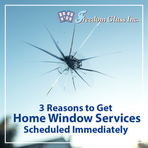 3 Reasons to Get Home Window Services Scheduled Immediately