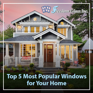 Top 5 Most Popular Windows for Your Home