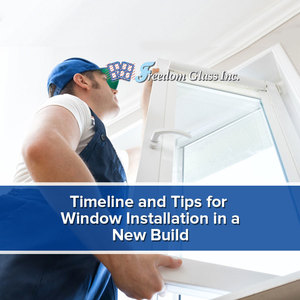 Timeline and Tips for Window Installation in a New Build