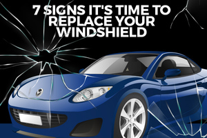 7 Signs it's Time to Replace Your Windshield [infographic]