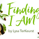 Finding I AM by Lysa TerKeurst | Read an Excerpt