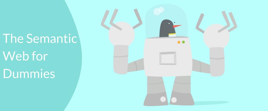 The Semantic Web for Dummies