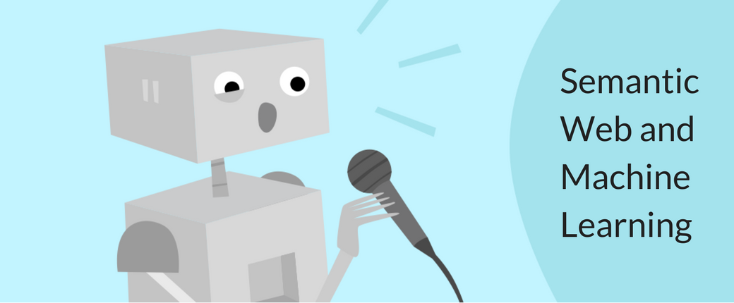 How the Semantic Web and Machine Learning Are Changing SEO