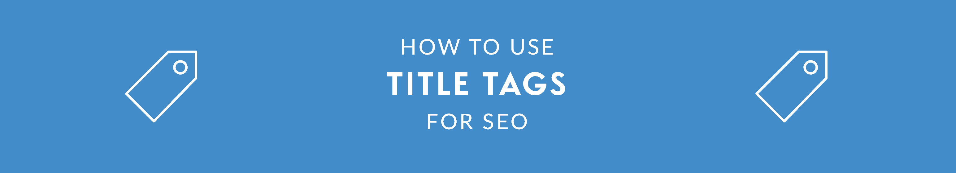 How to Use Title Tags for SEO
