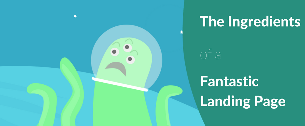 The Ingredients of a Fantastic Landing Page