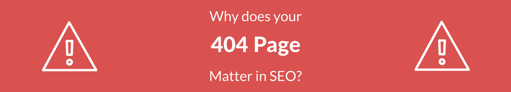 Why 404 Pages are Important for SEO