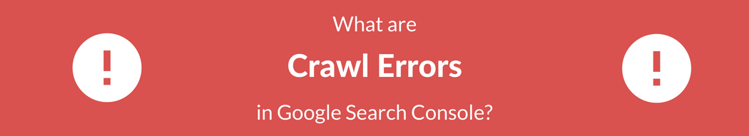 What are Crawl Errors?