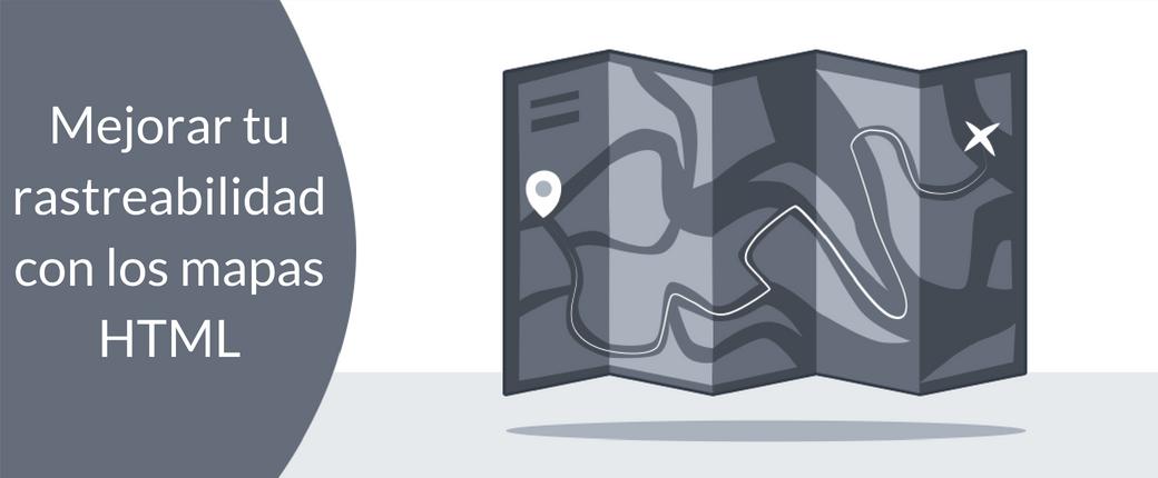 Cómo mejorar la rastreabilidad de tu web gracias a los mapas HTML