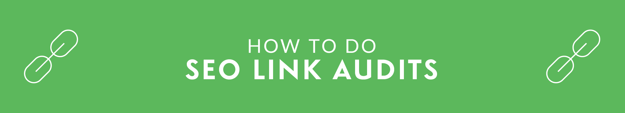 How to Do an SEO Link Audit
