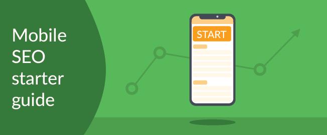 Mobile SEO Starter Guide