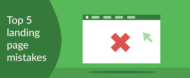 Top 5 Landing Page Mistakes