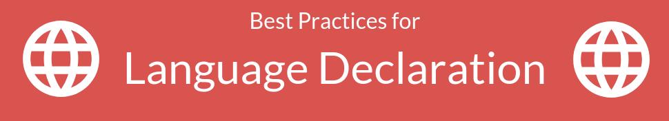 Best Practices for Language Declaration