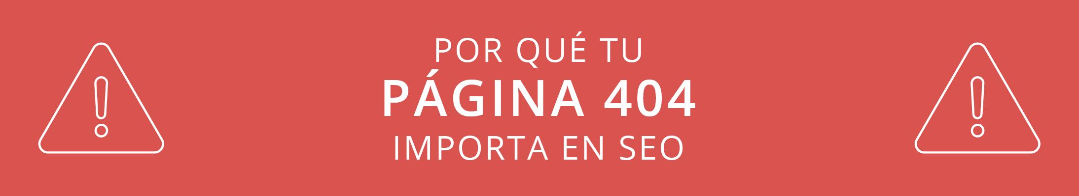 Por qué tu página 404 importa en SEO