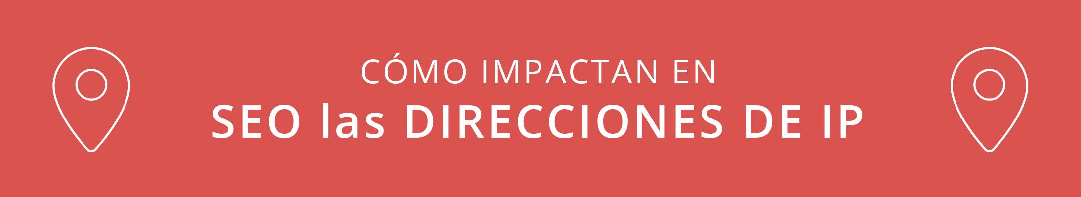 Cómo impacta tu dirección de IP en SEO