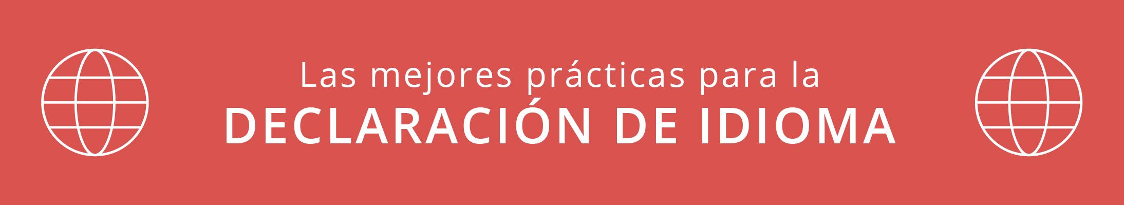 Las mejores prácticas para la declaración de idioma