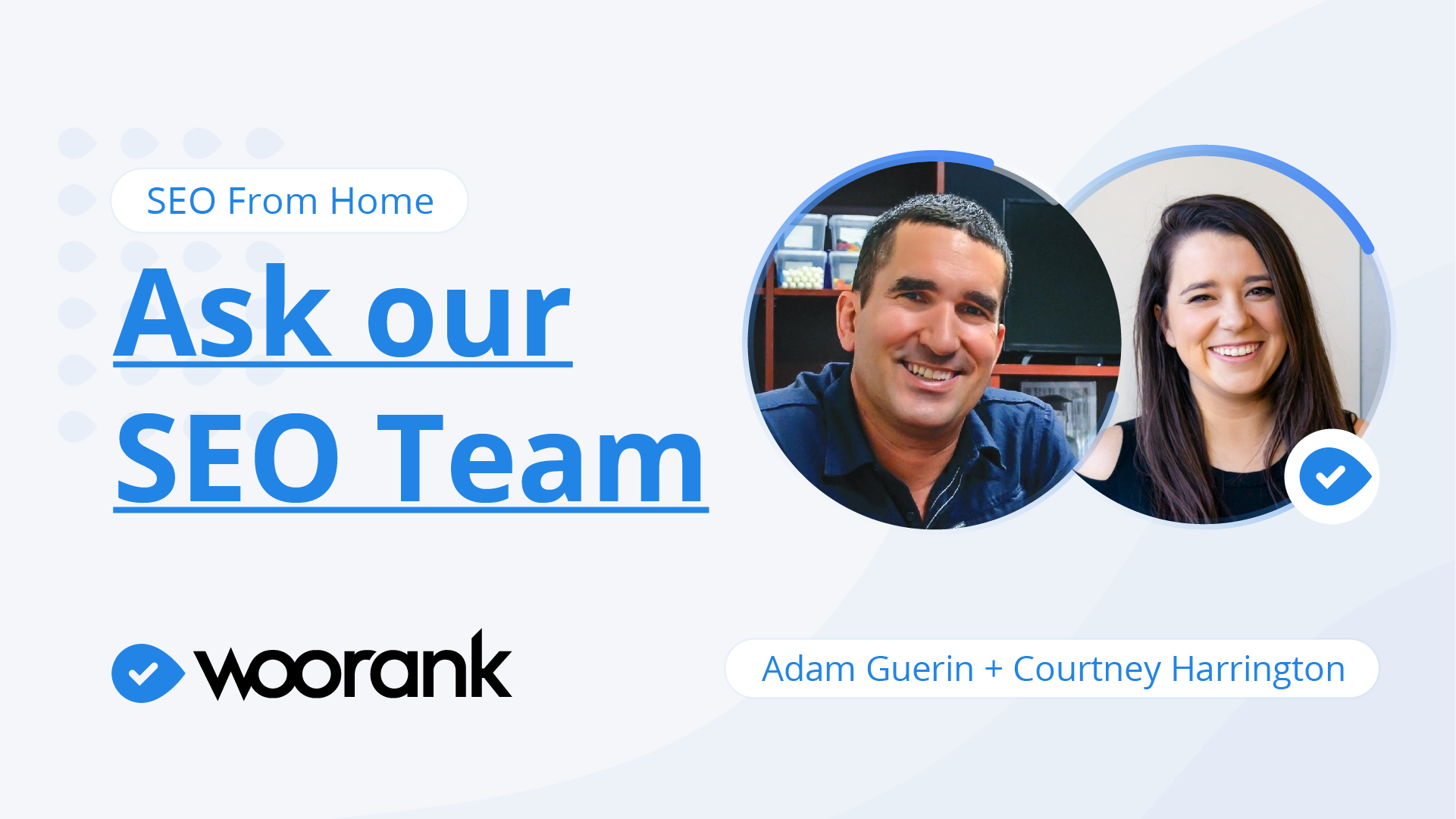 Ask WooRank's SEO Team Adam Guerin Courtney Harrington