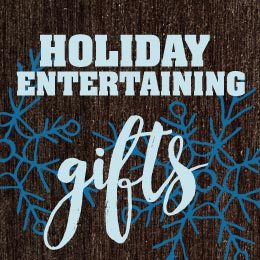 Gifts for Holiday Entertaining