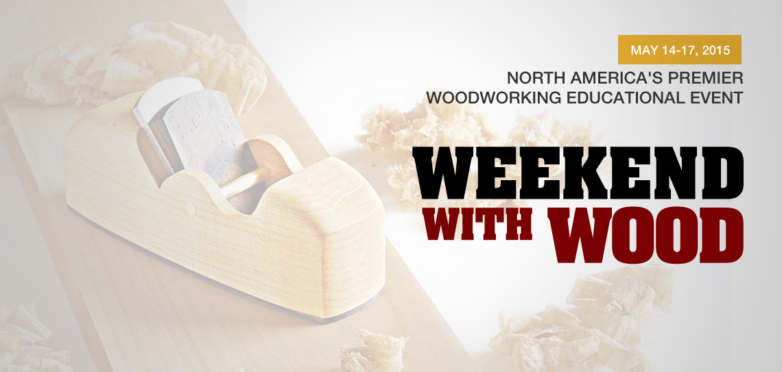 Weekend with Wood 2015