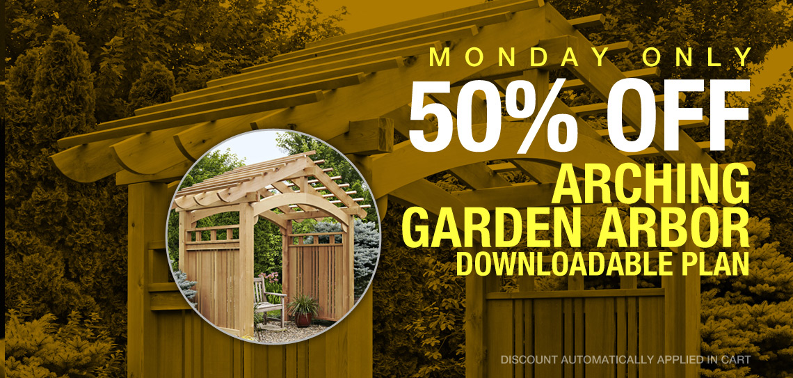 Markdown Monday: 50% off the Arching Garden Arbor Downloadable Plan