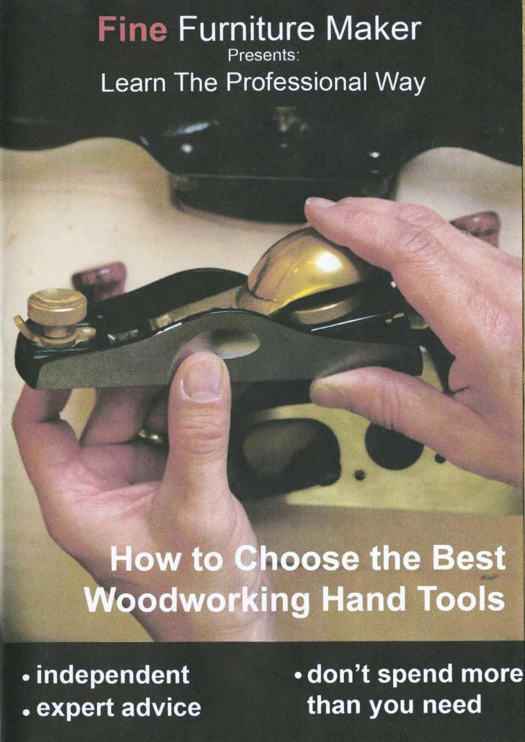 How to Choose the Best Woodworking Hand Tools - Downloadable Video
