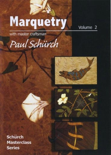 Paul Schurch - Marquetry Woodworking Plan, Techniques Videos