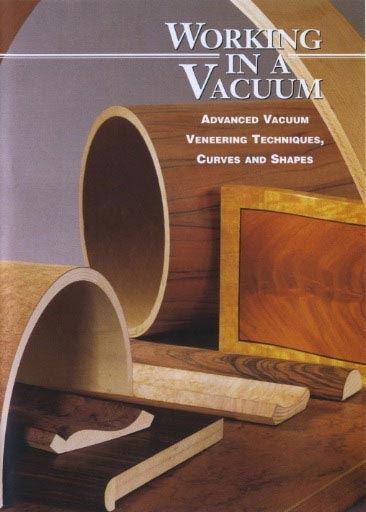 Darryl Keil - Working in a Vacuum Woodworking Plan, Techniques Videos