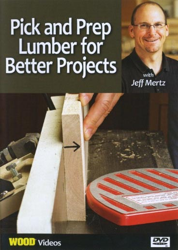 Pick and Prep Lumber for Better Projects Woodworking Plan, Techniques Videos