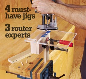 4 Must-Have Jigs from 3 Router Experts Woodworking Plan, Workshop & Jigs Jigs & Fixtures
