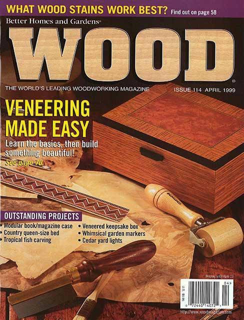 WOOD Issue 114, April 1999, WOOD Magazine