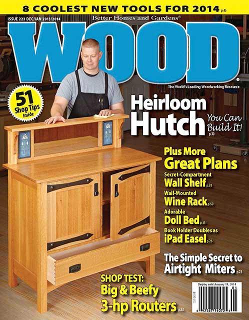 WOOD Issue 223, December/January 2013/2014, WOOD Magazine