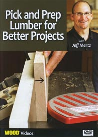 Pick and Prep Lumber for Better Projects - Video DVD