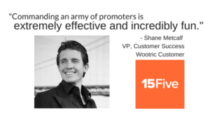 How to Build an Army of Brand Promoters:  The 15Five Story