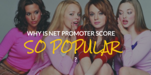 Why is Net Promoter Score so Popular?