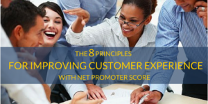 Eight Principles for Improving Customer Experience with NPS