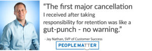 "Learning from Customer Success Failure:  ""It was like a Gut-Punch — No Warning"""