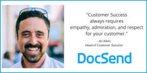 Personal Service at Scale – The Secrets of Ari Klein, Head of Customer Success at DocSend