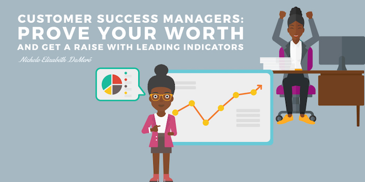 Customer Success Managers - Prove your worth