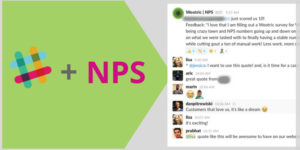How to Use Slack and Net Promoter Score Data to Create a Customer-Focused Culture