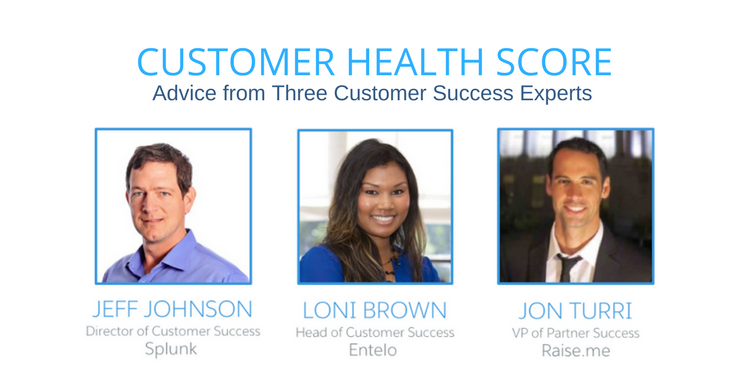 CUSTOMER HEALTH SCORE - Advice from 3 Customer Success Experts