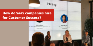 How SaaS Companies Hire & Scale Customer Success: Perspectives from Leaders at JobScience & brightwheel