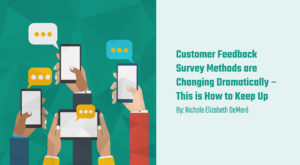 Customer Feedback Survey Methods are Changing Dramatically – This is How to Keep Up