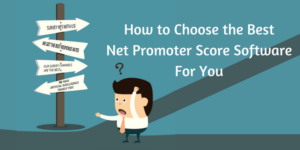 How to Choose the Best Net Promoter Score Software for Your Business