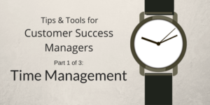 Time Management for Customer Success Managers