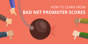 How to Learn from Bad Net Promoter Scores