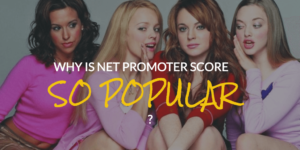 Why is Net Promoter Score so Popular?