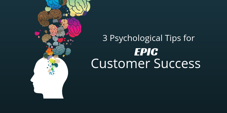 3 Psychological Tips for Epic Customer Success title with head profile and colorful flow of brain images from head