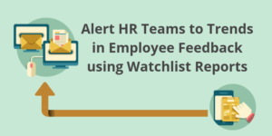 Alert HR Staff to Trends in Employee Feedback using Wootric